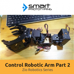 Control a Robotic Arm with Zio - Part 2