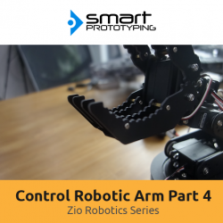 Control Robotic Arm with Zio Modules Part 4